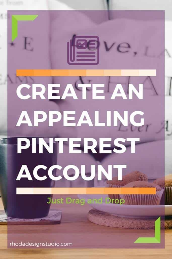 Create a visually appealing Pinterest account. Click to learn more...