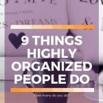 9 Habits of an Highly Organized Person