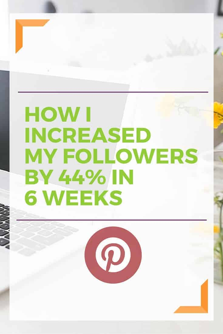 There are 6 easy steps that I implemented on my Pinterest account. I increased my Pinterest followers by 44% in 6 weeks. Read more!
