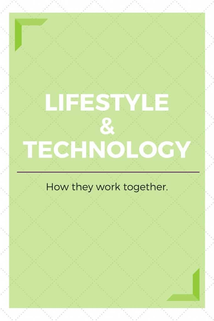 Lifestyle and Technology