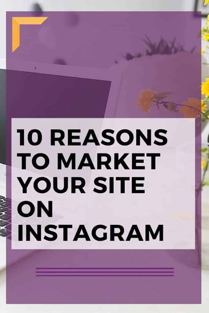 10 Reasons to market your website on Instagram. An infographic that shows you the 10 key steps. Click to see more.