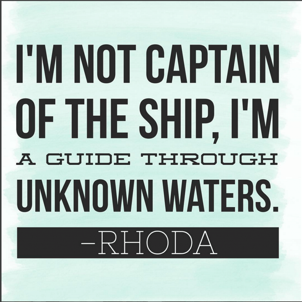 I'm not captain of this ship, I am a guide through unknown waters. Rhoda Design Studio