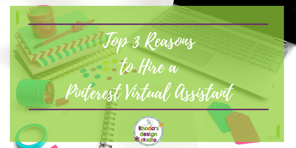 What are your top 3 reasons to hire a Pinterest Virtual Assistant. Click the image to read more!