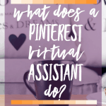 Learn about all the ways a Pinterest Virtual Assistant can help you increase your traffic and earn more money. Click to read more! Rhoda Design Studio