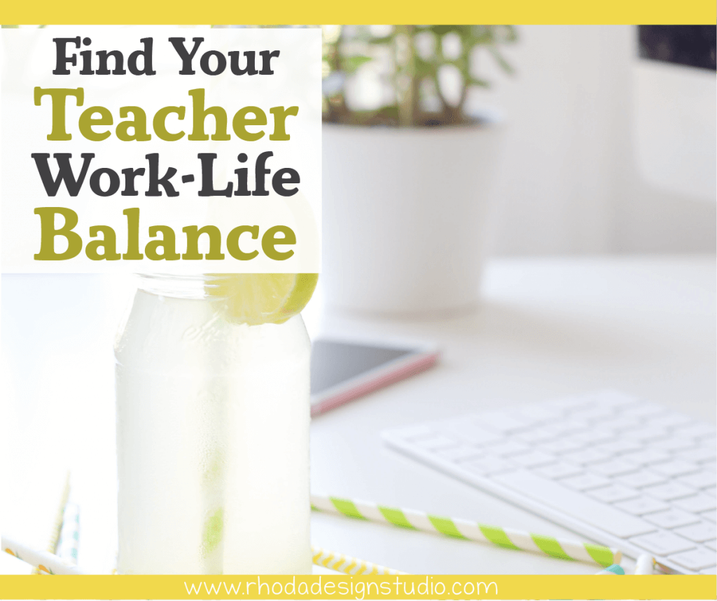 How to Find Your Teacher Work-Life Balance