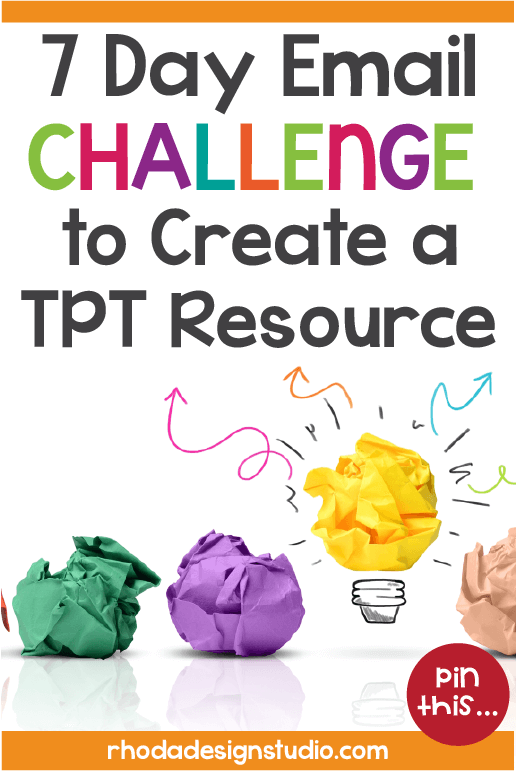 A 7-day email challenge to help you create a product or resource for Teachers Pay Teachers. Prompts to help you focus and be productive. Click here to start the challenge now.