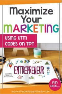 Use a custom UTM code generator for tracking your traffic that creates sales on Teachers Pay Teachers. Where should you be spending your time marketing?