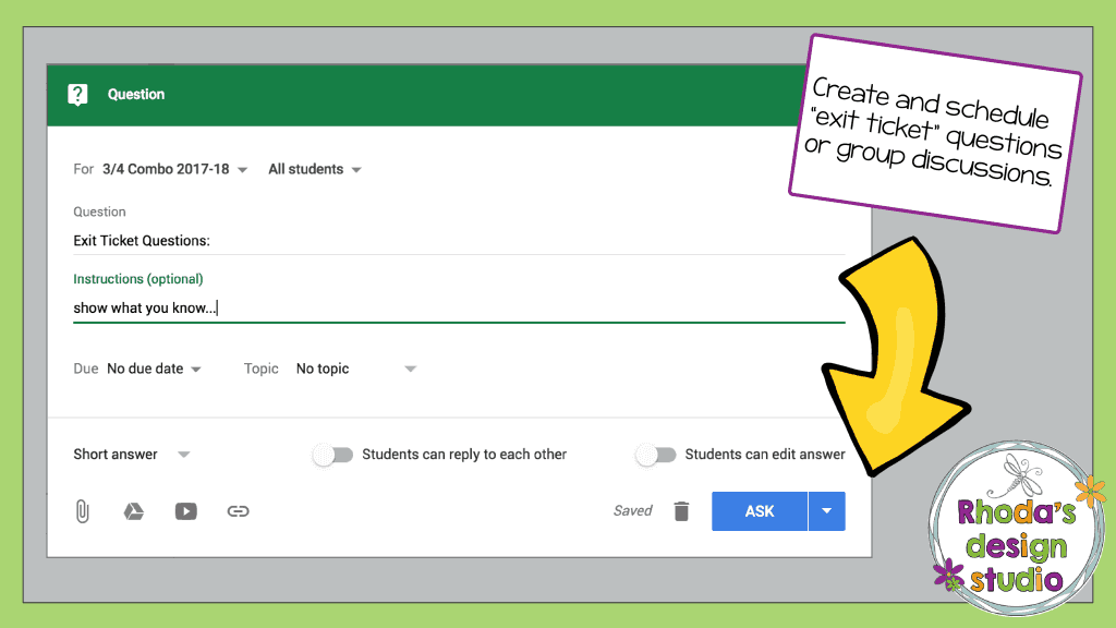 Use Google Classroom for Math Practice by asking exit ticket questions.