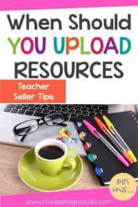 What is the best time to sell my TPT product? When should I upload my Teachers Pay Teachers resource? Read the blog to learn more.
