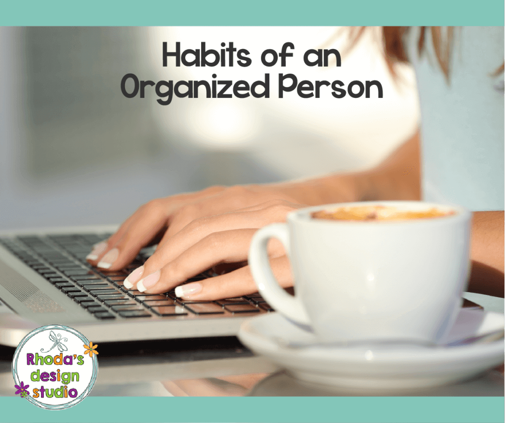 9 Habits of an Highly Organized Person. Learn to be productive and help others who might not be as organized as you.