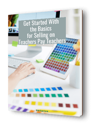 Get started selling on Teachers Pay Teachers with this basic guide. Get your eBook now!