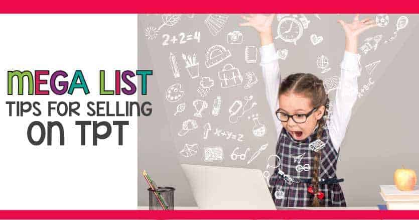 A Mega list for tips and resources that will help you learn how to sell on Teachers Pay Teachers. A HUGE round up of tips and tricks to learn how to sell on TPT.