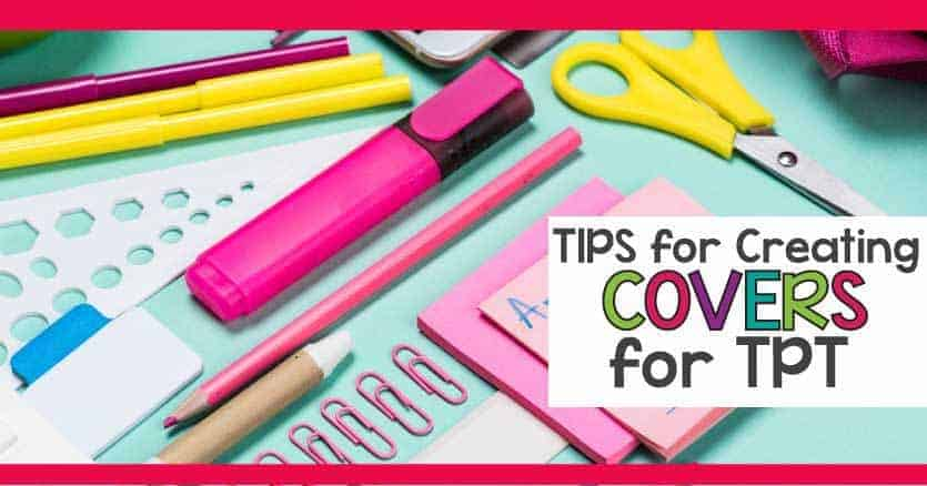 Learn how to create great covers for TPT products. Tips and ideas for making eye catching cover images.