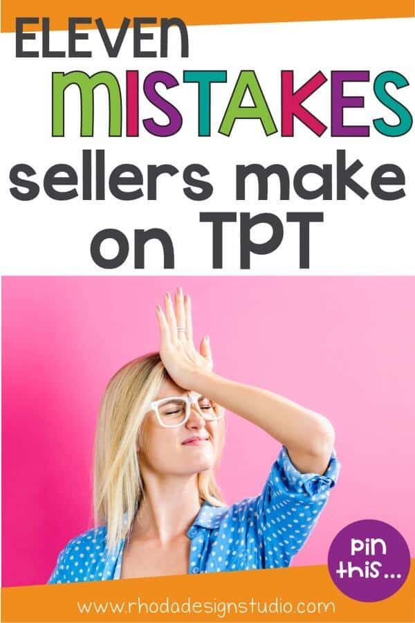 Top mistakes sellers make on teachers pay teachers when they are starting their shop.