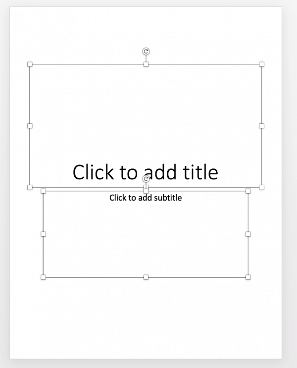 Clear out the pre-formatted text boxes that are already on the PowerPoint slide.