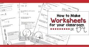 Learn to make you own worksheets for your classroom or to sell on TPT.